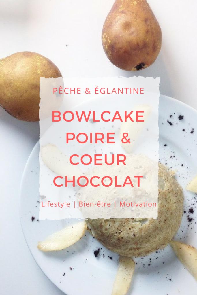 Bowlcake Poire & Chocolat coeur coulant - Pêche & Eglantine