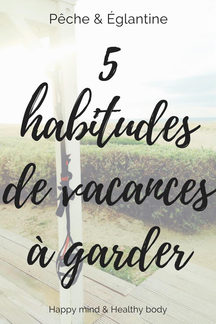 5 habitudes de vacances à garder