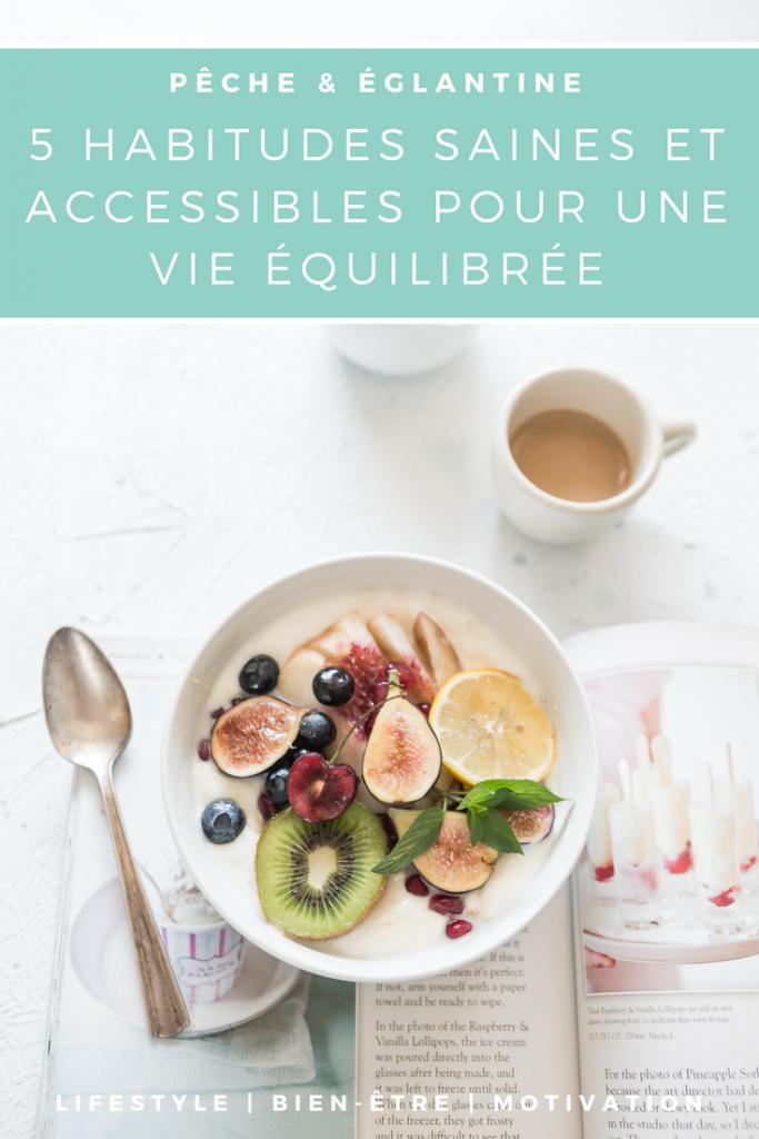 5 habitudes saines et accessibles pour avoir une vie équilibrée - Pêche & Eglantine