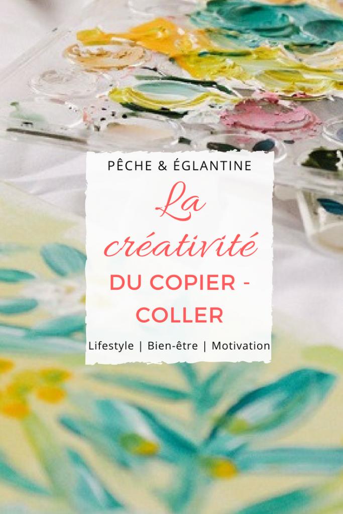 La créativité du copier coller - Pêche & Eglantine