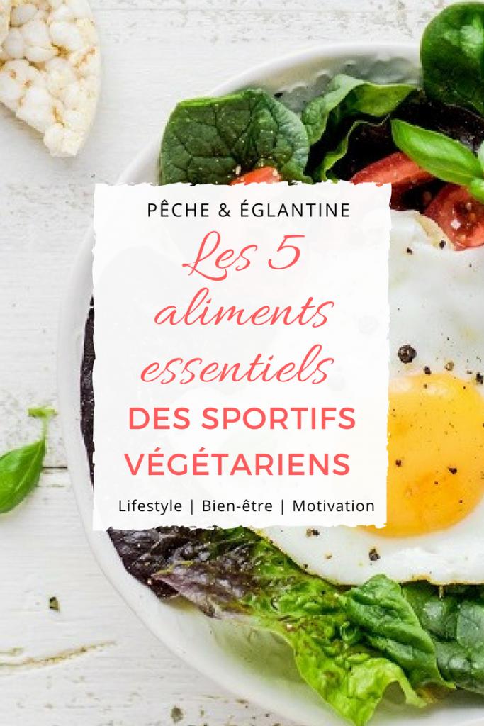 Les 5 aliments essentiels des sportifs végétariens - Pêche & Eglantine