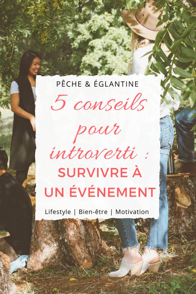 5 conseils d'introverti pour survivre à un événement- Comment réussir à profiter d'une soirée quand on est introvertie ?