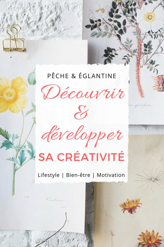 Découvrir et développer sa créativité- Comment être plus créative ? Pêche & Églantine