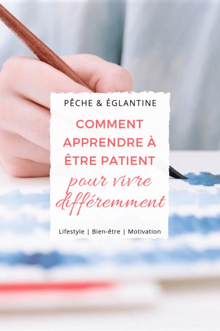 Comment apprendre à être patient ? Et si la patience pouvait changer ta vie ?