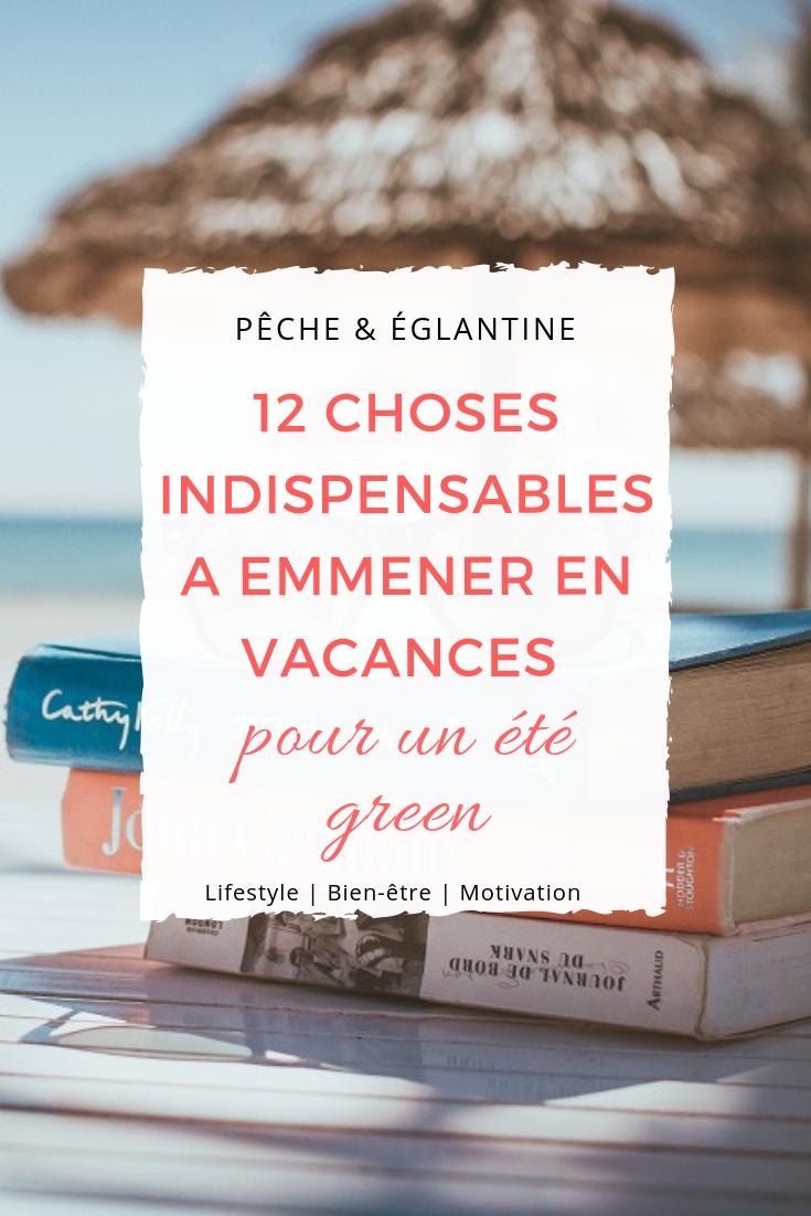 Les indispensables pour partir en vacances - Quoi mettre dans sa valise pour un été green ?