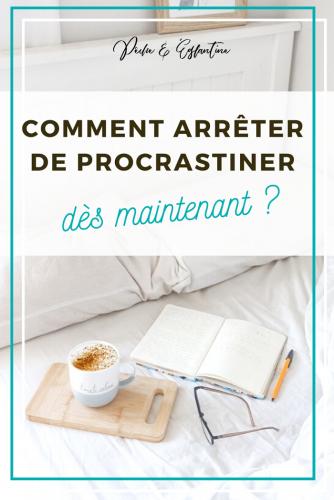 Comment lutter contra la procrastination et arrêter de procrastiner dès maintenant ?