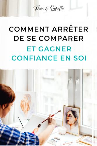 Comment arrêter de se comparer aux autres et gagner confiance en soi ?