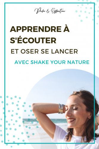 Apprendre a s'ecouter - Interview Shakeyournature